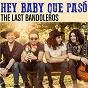 Album Hey Baby Que Pasó de The Last Bandoleros