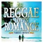 Compilation Reggae loves romance avec I Wayne / Richie Spice / Romain Virgo / Beres Hammond / Sánchez...