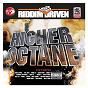 Compilation Riddim driven: higher octane avec Nicky B / Vybz Kartel / Mr Easy / Ward 21 / Bling Dawg...