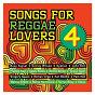 Compilation Songs for reggae lovers vol. 4 avec Ghost / Busy Signal / Romain Virgo / Gappy Ranks / Lukie D...