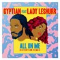 Album All On Me (feat. Lady Leshurr) de Gyptian