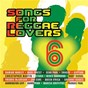 Compilation Songs for reggae lovers vol. 6 avec Jimmy Riley / Maxi Priest / Delarose / Gyptian / Melanie Fiona...