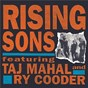 Album Rising sons featuring taj mahal and ry cooder de The Rising Sons