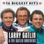 Album 16 biggest hits de Larry Gatlin & the Gatlin Brothers / The Gatlin Brothers