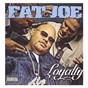 Album Loyalty de Fat Joe