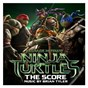 Compilation Teenage mutant ninja turtles: the score avec Brian Tyler