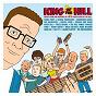 Compilation King of the hill (original television soundtrack) avec George Thorogood / Travis Tritt / Barenaked Ladies / Mavericks / Sheryl Crow...