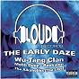Compilation Various loud early daze avec Method Man / Wu-Tang Clan / Mobb Deep / Tha Alkaholiks / Raekwon...