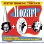 Compilation Better thinking through mozart avec Marisa Robles / Erich Leinsdorf / W.A. Mozart / Géza Anda / Alicia de Larrocha...