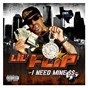 Album I need mine de Lil' Flip