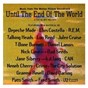 Compilation Until the end of the world (music from the motion picture soundtrack) avec Depeche Mode / Graeme Revell / The Talking Heads / Julee Cruise / Neneh Cherry...
