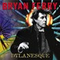 Album Dylanesque de Bryan Ferry