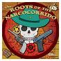 Compilation The roots of the narcocorrido avec Trío Garnica Ascencio / Dueto Adan & Eva / Timoteo Cantu & Jesus Maya / Los Satelites / Pena & Tijerina...