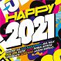 Compilation Happy 2021 avec Ava Max / Master Kg / Jason Derulo / Médéline / Clean Bandit & Mabel...