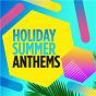 Compilation Holiday summer anthems avec Melissa Steel / Dua Lipa / Lizzo / Mark Morrison / Lykke LI...