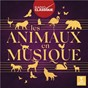 Compilation Les animaux en musique (Radio Classique) avec The English Chamber Orchestra / Divers Composers / Georges Pludermacher / Louis-Claude Daquin / Alban Berg...