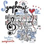 Compilation Symphonie pour la vie avec Yvan Cassar / Divers Composers / Frank Braley / Claude Debussy / Natalie Dessay...