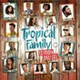 Compilation Tropical Family avec Axel Tony / Fanny J / Lynnsha / Louisy Joseph / Layanah...