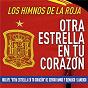 Compilation Otra estrella en tu corazón: los himnos de la roja avec Huecco / Sergio Ramos / Demarco Flamenco / Niña Pastori / Redone...