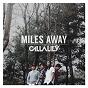 Album Miles away de Callalily