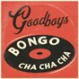 Album Bongo Cha Cha Cha de Goodboys