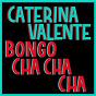 Album Bongo Cha Cha Cha (Italian Version) de Caterina Valente