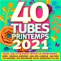Compilation 40 Tubes printemps 2021 avec Ofenbach & Quarterhead / Dua Lipa X Angèle / David Guetta & Sia / Médéline / Patrick Fiori & Florent Pagny...