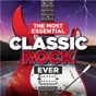 Compilation The Most Essential Classic Rock Ever avec Bulletboys / Whitesnake / Foreigner / Twisted Sister / Yes...