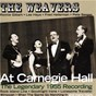 Album The weavers at carnegie hall: the legendary 1955 recording de The Weavers