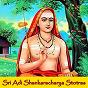Compilation Sri adi shankaracharya stotras avec Vidhya / Mambalam Sisters / Kusuma / Surekha / Uday...