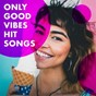 Album Only good vibes hit songs de Top 40 Hits, the Cover Crew, Cover Guru