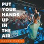 Album Put your hands up in the air (dance music) de Dance Hits 2014, Today S Hits!, Dancefloor Hits 2015