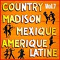 Album Country, madison: mexique, amérique du sud, vol. 7 de Multi-Interpre`tes