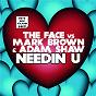 Album Needin u de Mark Brown / Face / Adam Shaw