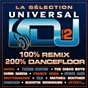 Compilation La sélection universal dj vol 2 - 100% remix 100% dancefloor avec Polina Griffith / Avicii / Cazzette / Three Drives / The Disco Boys...