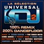 Compilation La sélection universal DJ vol 2 - 100% remix 100% dancefloor avec Three Drives / Avicii / Cazzette / The Disco Boys / Chris Garcia...