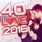 Compilation 40 love 2016 avec Mika / Kendji Girac / L E J / Louane / Justin Bieber...