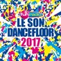 Compilation Le son dancefloor 2017 avec Carla S Dreams / DJ Snake / Justin Bieber / Kungs / Jamie n Commons...