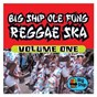 Compilation Big ship ole fung reggae ska, vol. 1 avec The Delta / Freddie Mc Gregor / Papa San / Cutty Ranks / Tyrical...