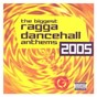 Compilation The biggest ragga dancehall anthems 2005 avec Baby G / Vybz Kartel / Voicemail / Ding Dong / Wayne Marshall...