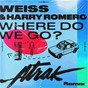 Album Where Do We Go? (A-Trak Remix) de Harry Romero / Weiss