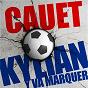 Album Kylian y va marquer (Remix Mika V) de Cauet