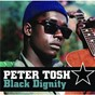 Album Black dignity (international version) de Peter Tosh