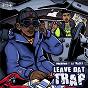 Album Leave dat trap de Unknown T