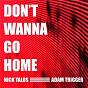 Album Don't wanna go home de Adam Trigger / Nick Talos