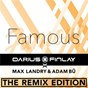 Album Famous (the remix edition) de Darius & Finlay / Max Landry / Adam Bu