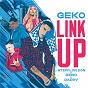 Album Link up (geko X stefflon don X deno X dappy) de Stefflon Don / Geko / Deno / Dappy
