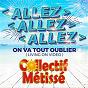 Album Allez allez allez on va tout oublier (living on video) de Collectif Métissé