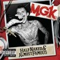 Album Half naked & almost famous - ep de MGK