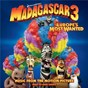 Compilation Madagascar 3: europe's most wanted (music from the motion picture) avec Katy Perry / Hans Zimmer / Danny Jacobs / The Capitols / Frances Mcdormand...
